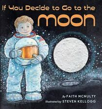 If You Decide To Go To The Moon (Booklist Editor's Choice. Books for Youth (Awa