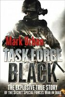 Task Force Black : The Explosive True Story of the Secret Special Forces War ...
