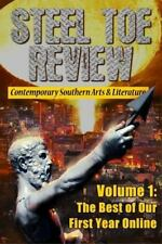 Steel Toe Review : Best of Our First Year Online: Volume 1 (2012, Paperback)
