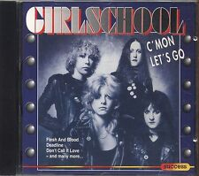 GIRLSCHOOL - C'mon let's go - CD 1991 COME NUOVO (D2)
