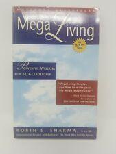 Mega Living Powerful Wisdom For Self Leaderdhip Robin Sharma Bestseller