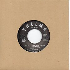 MARTHA STAR NO PART TIME LOVE FOR ME / LOVE IS THE ONLY SOLUTION   UK THELMA/OSV