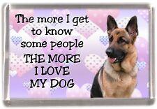 "German Shepherd Dog Fridge Magnet ""THE MORE I LOVE MY DOG""  No 4 by Starprint"
