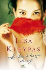 La chica de los ojos color cafe (Spanish Edition) by Lisa Kleypas in Used - Ver