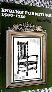 DISCOVERING ENGLISH FURNITURE 1500-1720 / John Bly (1971) SHIRE