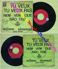 LP 45 7'' WILSON SIMONAL Nem vem que nao tem Para pedro france no cd mc dvd