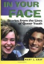 In Your Face: Stories from the Lives of Queer Youth (Haworth Gay & Lesbian Studi