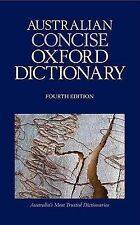 Australian Concise Oxford Dictionary Fourth Edition by Bruce Moore