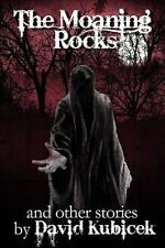 The Moaning Rocks by David Kubicek (2011, Paperback)