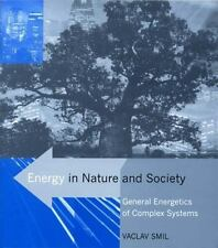 Energy in Nature and Society: General Energetics of Complex Systems (MIT Press),
