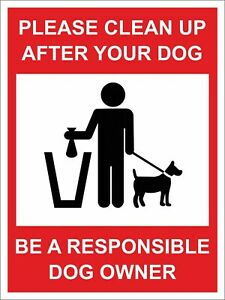 DOG FOULING SIGN - PLEASE CLEAN UP AFTER YOUR DOG - 300x200 400x300 600x400mm