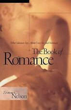 The Book of Romance: What Solomon Says About Love, Sex, and Intimacy, Nelson, To