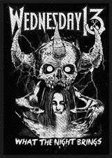 OFFICIAL LICENSED - WEDNESDAY 13 - WHAT THE NIGHT BRINGS SEW ON PATCH METAL