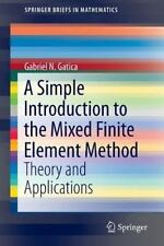 A Simple Introduction to the Mixed Finite Element Method: Theory and Application