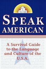 Speak American: A Survival Guide to the Language a