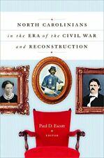 North Carolinians in the Era of the Civil War and Reconstruction. Escott, D..#