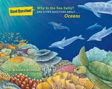 NEW - Why Is the Sea Salty?: And Other Questions About Oceans (Good Question!)