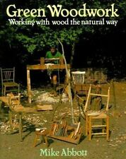 GREEN WOODWORK Working with Wood the Natural Way by MIKE ABBOTT paperback guide