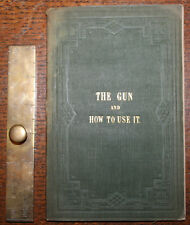 1851 The Gun and How to Use It JOHNSON First Edition Scarce Publisher's Cloth