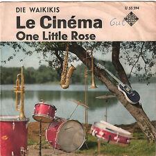 "DIE WAIKIKIS ""Le Cinema + One little rose"" Single 7"" 1966 D Telefunken U 55 594"