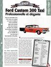 VOITURE FORD CUSTOM SÉRIE 300 TAXI - FICHE TECHNIQUE AUTO 1959 COLLECTION CAR