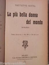 LA PIU BELLA DONNA DEL MONDO Salvator Gotta Baldini & Castoldi 1920 romanzo di