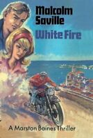 White Fire by Malcolm Saville 9781847452542 | Brand New | Free UK Shipping