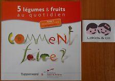 LIVRE TUPPERWARE 5 LEGUMES & FRUITS AU QUOTIDIEN T1 PRINTEMPS / ETE 52 RECETTES