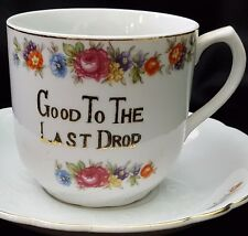 """BIG! Antique """"GOOD TO THE LAST DROP"""" Oversize Cup/Saucer Hand Painted FLOWERS"""