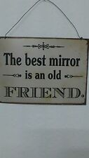 Blechbild Wand Deko  Nostalgie Shabby the best mirror is an old Friend Schild