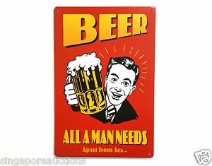 VINTAGE REPRODUCTION TIN SIGN FUNNY THEME BEER ALL A MAN NEEDS APART FROM SEX