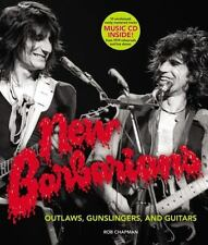 The New Barbarians : Outlaws, Gunslingers, and Guitars by Rob Chapman (2017,...