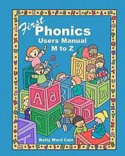 First Phonics Users Manual M to Z by Betty Ward Cain (2010, Paperback)