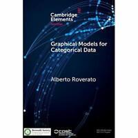 Graphical Models for Categorical Data SemStat Elements Alberto… 9781108404969 VG