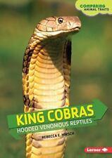 King Cobras : Hooded Venomous Reptiles: By Hirsch, Rebecca E.