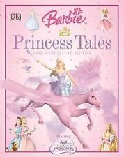 Barbie Princess Tales: The Essential Guide, Saunders, Catherine, Crowe, Lisa, Ve