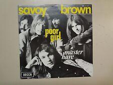 """SAVOY BROWN: Poor Girl 4:05-Master Hare 4:45-Belgium 7"""" 70 Decca 105/26.260Y PSL"""