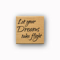 Let your Dreams take flight Mounted rubber stamp, encouragement, graduation #23