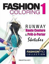 Fashion Coloring: Fashion Coloring, Runway : Haute Couture and Prêt-à-Porter...