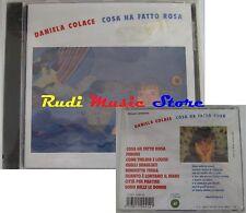 CD SIGILLATO DANIELA COLACE Cosa ha fatto rosa 1992 it dischi NO lp mc dvd vhs
