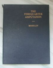 Moseley. The Forequarter Amputation. Livingston, 1957. Surgery with Plates