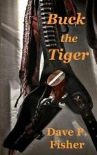 NEW Buck the Tiger by Dave P. Fisher