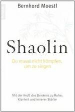 Shaolin - Du musst nicht kämpfen,  um zu siegen!: Mit der... | Buch | Zustand gut