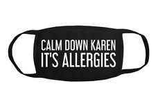 Calm Down Karen It's Allergies Funny Reusable Washable Polyester Face Covering M