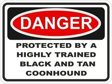 DANGER protected by a highly trained coonhound sticker