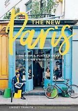 The New Paris: The People, Places, and Ideas Fueling a Movement, Lindsey Tramuta