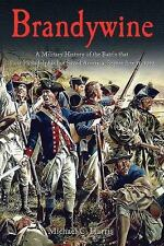 Brandywine: A Military History of the Battle that Lost Philadelphia but Saved Am