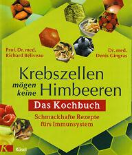 Krebszellen mögen keine Himbeeren?Das Kochbuch / Prof. Dr. med. Richard Beliveau