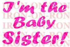I'M THE BABY SISTER A5 IRON ON TRANSFER A5  SISTER DESIGN T SHIRT TRANSFER A5