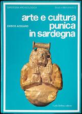 Enrico Acquaro, Arte e cultura punica in Sardegna, Ed. Carlo Delfino, 1984